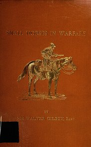Fairman Rogers Collection: Gilbey, Walter, Sir, 1831-1914 - Small horses in warfare / by Sir Walter Gilbey, bart.