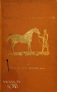 Fairman Rogers Collection: Gilbey, Walter, Sir, 1831-1914 - Thoroughbred and other ponies : with remarks on the height of racehorses since 1700 : being a rev. ed. of Ponies: past and present / by Sir Walter Gilbey.