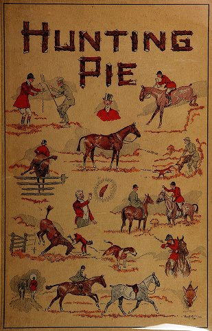 Fairman Rogers Collection: Watson, Frederick, 1885-1935 - Hunting pie : the whole art & craft of foxhunting / by Frederick Watson ; with a foreword by Mrs. Thomas Hitchcock and illustrations by Paul Brown.
