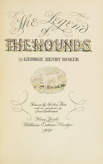 Fairman Rogers Collection: Boker, George H. (George Henry), 1823-1890 - The legend of the hounds / by George Henry Boker ; pictures by Gordon Ross, with an introduction by Owen Culbertson.