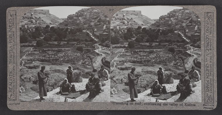 Threshing on roof ; overlooking the valley of Kedron