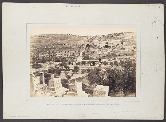 View in the Valley of Jehoshaphat, showing the Mount of Olives, Garden of Gethsemane, and Tomb of the Virgin
