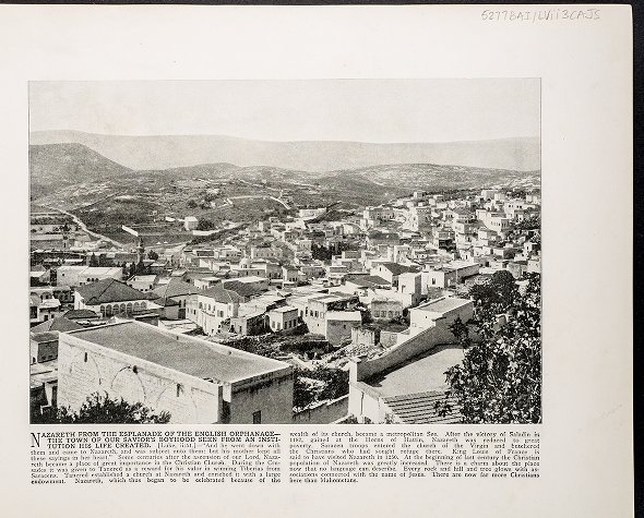 Nazareth from the Esplanade of the English Orphanage -- The town of Our Savior's boyhood seen from an institution his life created