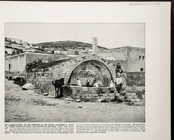 St. Mary's Well, or the Fountain of the Virgin, Nazareth---A place often visited by Mary, the Mother of our Lord