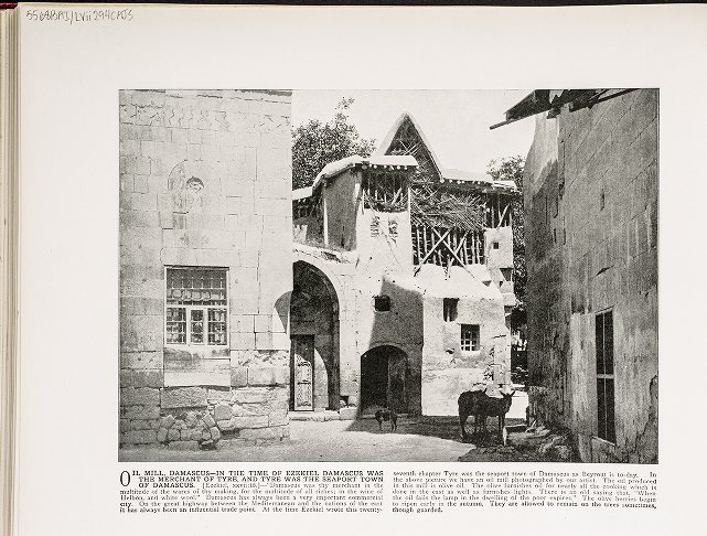 Oil Mill, Damascus--In the time of Ezekiel Damascus was the merchant of Tyre, and Tyre was the seaport town of Damascus