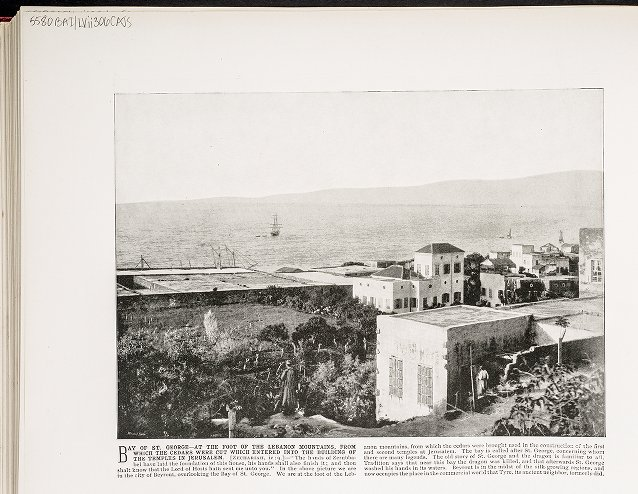 Bay of St. George--At the foot of the Lebanon Mountains, from which the cedars were cut which entered into the building of the temples in Jerusalem