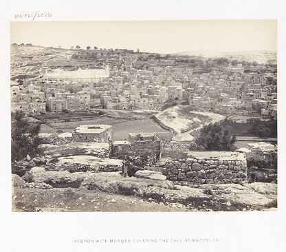 Hebron with Mosque Covering the Cave of Macpelah
