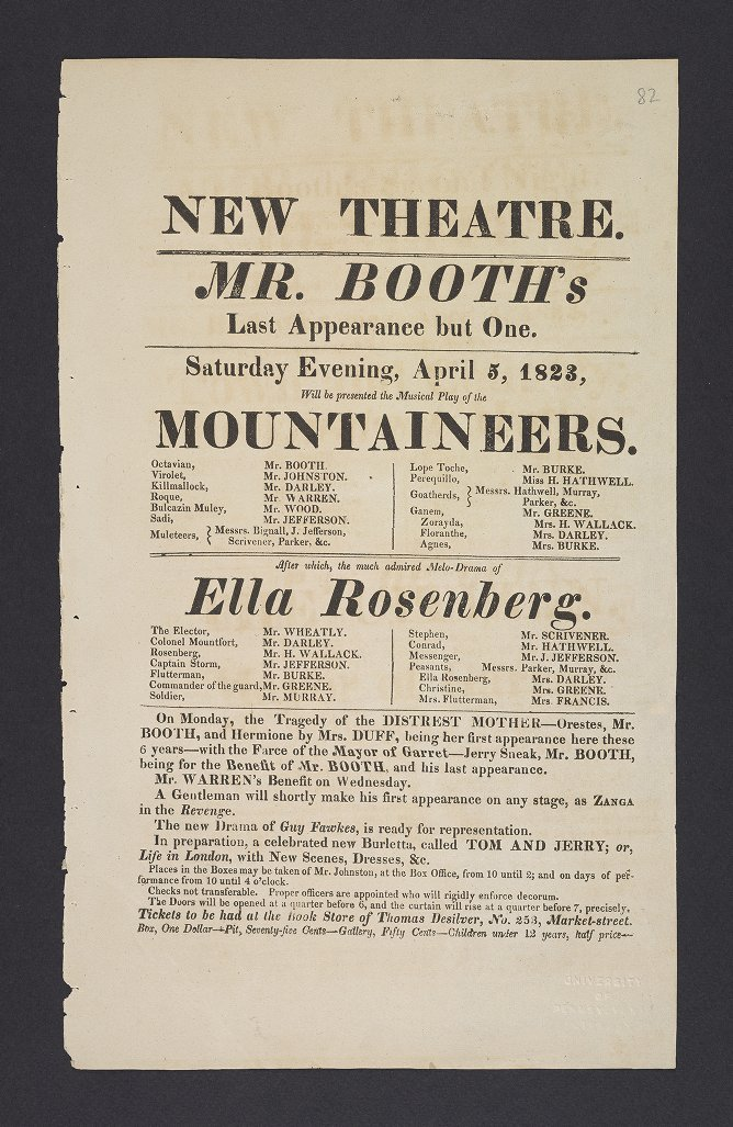 Playbill and Program Collection: New Theatre. Mr. Booth's Last Appearance but One. Saturday Evening, April 5, 1823, Will be presented the Musical Play of the Mountaineers. Octavian, Mr. Booth. ... : After which, the much admired Melo-Drama of Ella Rosenberg. The Elector, Mr. Wheatly. ...