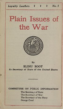World War I Pamphlet Collection: Root, Elihu, 1845-1937 - Plain issues of the war / by Elihu Root ...