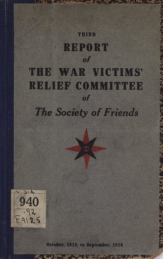 World War I Pamphlet Collection: Third Report of The War Victims' Relief Committee of The Society of Friends, October, 1915 to September, 1916.