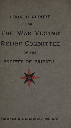 World War I Pamphlet Collection: Fourth Report of The War Victims' Relief Committee of The Society of Friends, October, 1916 to September, 1917.